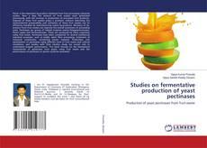 Studies on fermentative production of yeast pectinases的封面