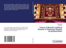 Bookcover of Traces of Brecht's political theatre in Wannous theatre of politicization