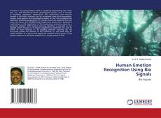 Bookcover of Human Emotion Recognition Using Bio Signals
