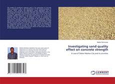 Обложка Investigating sand quality effect on concrete strength