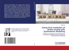 Bookcover of Going Viral: Prediction of Online Virality with Synthedemic Modelling