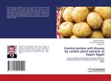 Control potato wilt disease by certain plant extracts at Upper Egypt kitap kapağı