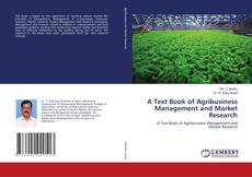 Bookcover of A Text Book of Agribusiness Management and Market Research