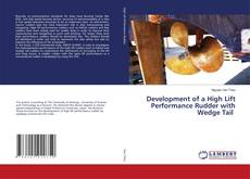Bookcover of Development of a High Lift Performance Rudder with Wedge Tail