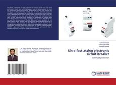 Bookcover of Ultra fast acting electronic circuit breaker