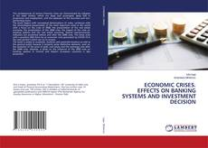 Borítókép a  ECONOMIC CRISES. EFFECTS ON BANKING SYSTEMS AND INVESTMENT DECISION - hoz