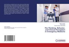 Обложка The Thinking, Behavior, and Clinical Perception in Emergency Medicine