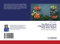 Bookcover of The Effect of Leafy Vegetable Marketing in Kogi State, Nigeria