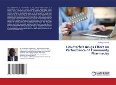 Bookcover of Counterfeit Drugs Effect on Performance of Community Pharmacies