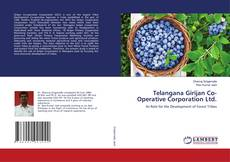 Bookcover of Telangana Girijan Co-Operative Corporation Ltd.