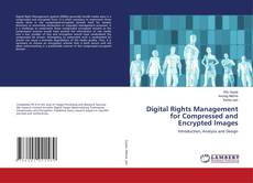 Bookcover of Digital Rights Management for Compressed and Encrypted Images