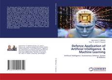 Bookcover of Defence Application of Artificial Intelligence & Machine Learning