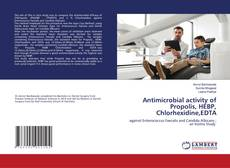 Bookcover of Antimicrobial activity of Propolis, HEBP, Chlorhexidine,EDTA