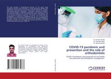 Bookcover of COVID-19 pandemic and prevention and the role of orthodontists
