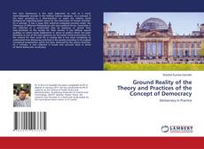 Borítókép a  Ground Reality of the Theory and Practices of the Concept of Democracy - hoz