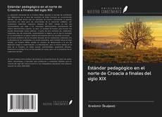 Borítókép a  Estándar pedagógico en el norte de Croacia a finales del siglo XIX - hoz