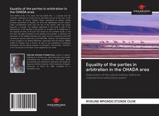 Bookcover of Equality of the parties in arbitration in the OHADA area