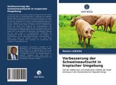 Verbesserung der Schweineaufzucht in tropischer Umgebung kitap kapağı
