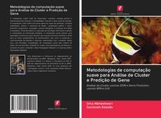 Copertina di Metodologias de computação suave para Análise de Cluster e Predição de Gene