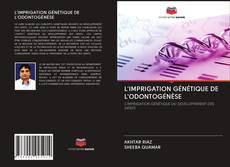 Capa do livro de L'IMPRIGATION GÉNÉTIQUE DE L'ODONTOGÉNÈSE