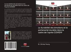 Bookcover of La durabilité des émotions et le partenariat durable dans le cadre de l'après COVID19