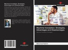Couverture de Machine translation: Strategies, Advantages and Disadvantages