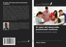 Portada del libro de El valor del desarrollo profesional continuo