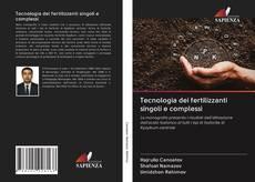 Portada del libro de Tecnologia dei fertilizzanti singoli e complessi