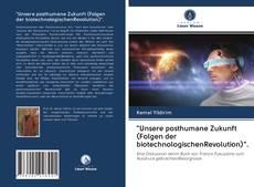 """""""Unsere posthumane Zukunft (Folgen der biotechnologischenRevolution)"""".的封面"""