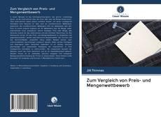 Bookcover of Zum Vergleich von Preis- und Mengenwettbewerb