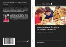 Portada del libro de Investigación de Acción de Estudiantes y Maestros