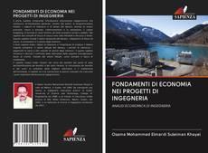 Bookcover of FONDAMENTI DI ECONOMIA NEI PROGETTI DI INGEGNERIA