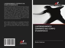 L'APPRENDIMENTO CENTRATO SUL CORPO STUDENTESCO kitap kapağı