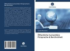 Portada del libro de Öffentliche humanitäre Fürsprache & Berühmtheit