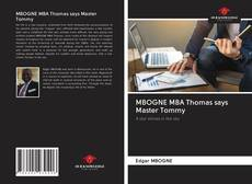 Bookcover of MBOGNE MBA Thomas says Master Tommy