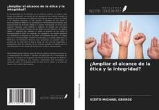 Copertina di ¿Ampliar el alcance de la ética y la integridad?