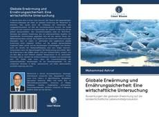 Обложка Globale Erwärmung und Ernährungssicherheit: Eine wirtschaftliche Untersuchung