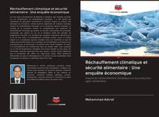 Couverture de Réchauffement climatique et sécurité alimentaire : Une enquête économique