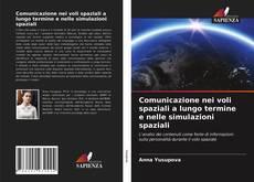 Couverture de Comunicazione nei voli spaziali a lungo termine e nelle simulazioni spaziali