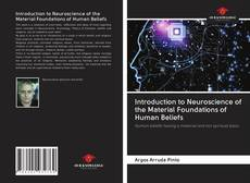 Bookcover of Introduction to Neuroscience of the Material Foundations of Human Beliefs