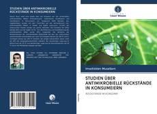 STUDIEN ÜBER ANTIMIKROBIELLE RÜCKSTÄNDE IN KONSUMEIERN kitap kapağı