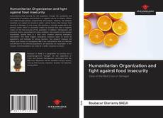 Capa do livro de Humanitarian Organization and fight against food insecurity