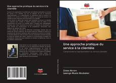 Portada del libro de Une approche pratique du service à la clientèle