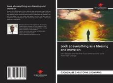 Couverture de Look at everything as a blessing and move on