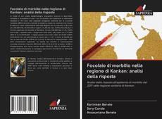 Capa do livro de Focolaio di morbillo nella regione di Kankan: analisi della risposta