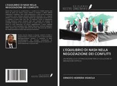L'EQUILIBRIO DI NASH NELLA NEGOZIAZIONE DEI CONFLITTI kitap kapağı