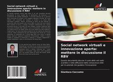 Social network virtuali e innovazione aperta: mettere in discussione il RBV kitap kapağı