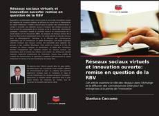 Buchcover von Réseaux sociaux virtuels et innovation ouverte: remise en question de la RBV