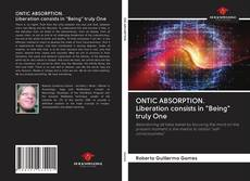 "Portada del libro de ONTIC ABSORPTION. Liberation consists in ""Being"" truly One"