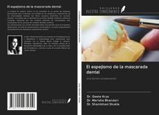 Portada del libro de El espejismo de la mascarada dental